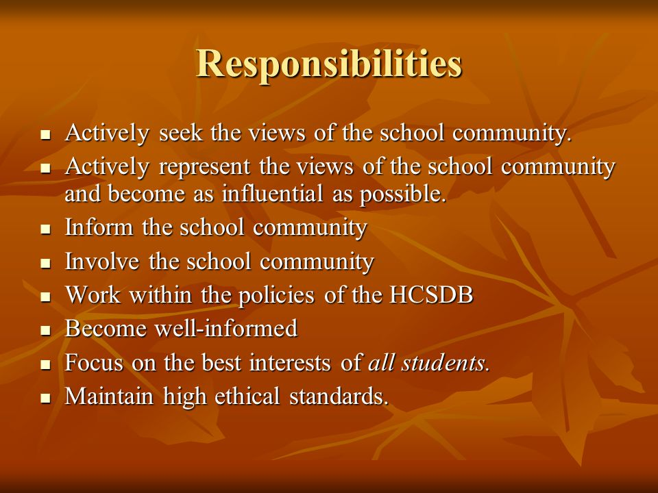 Responsibilities Actively seek the views of the school community.