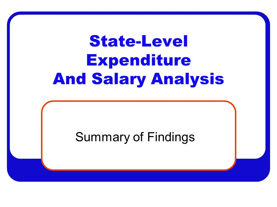 State-Level Expenditure And Salary Analysis Summary of Findings
