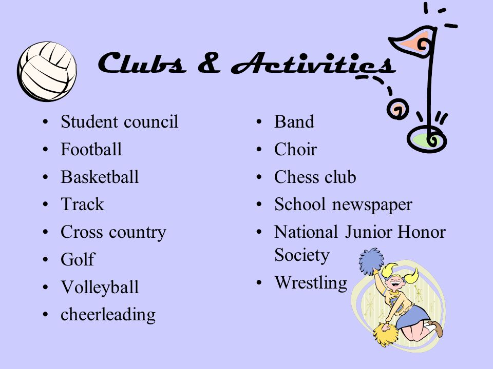Clubs & Activities Student council Football Basketball Track Cross country Golf Volleyball cheerleading Band Choir Chess club School newspaper Nationa