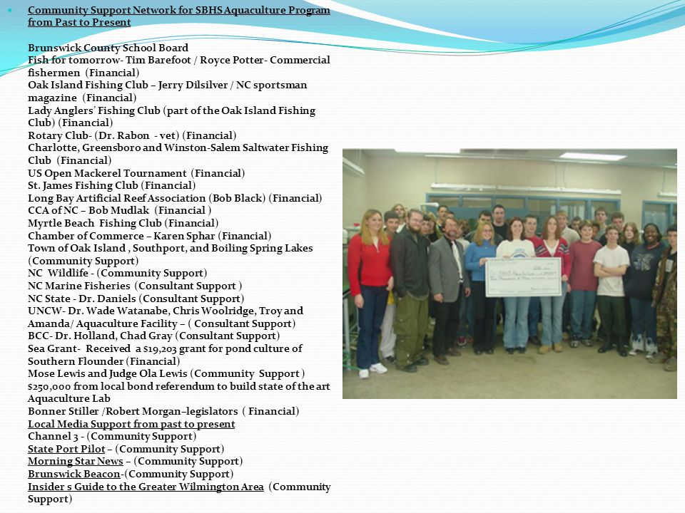 Community Support Network for SBHS Aquaculture Program from Past to Present Brunswick County School Board Fish for tomorrow- Tim Barefoot / Royce Pott