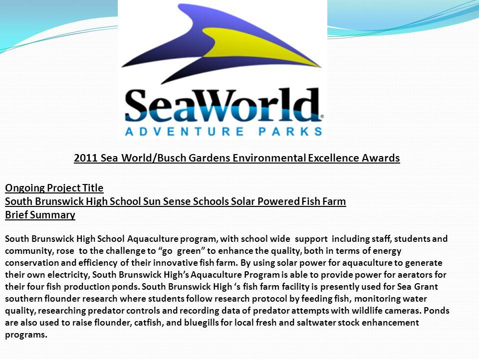 Ongoing Project Title South Brunswick High School Sun Sense Schools Solar Powered Fish Farm Brief Summary South Brunswick High School Aquaculture prog