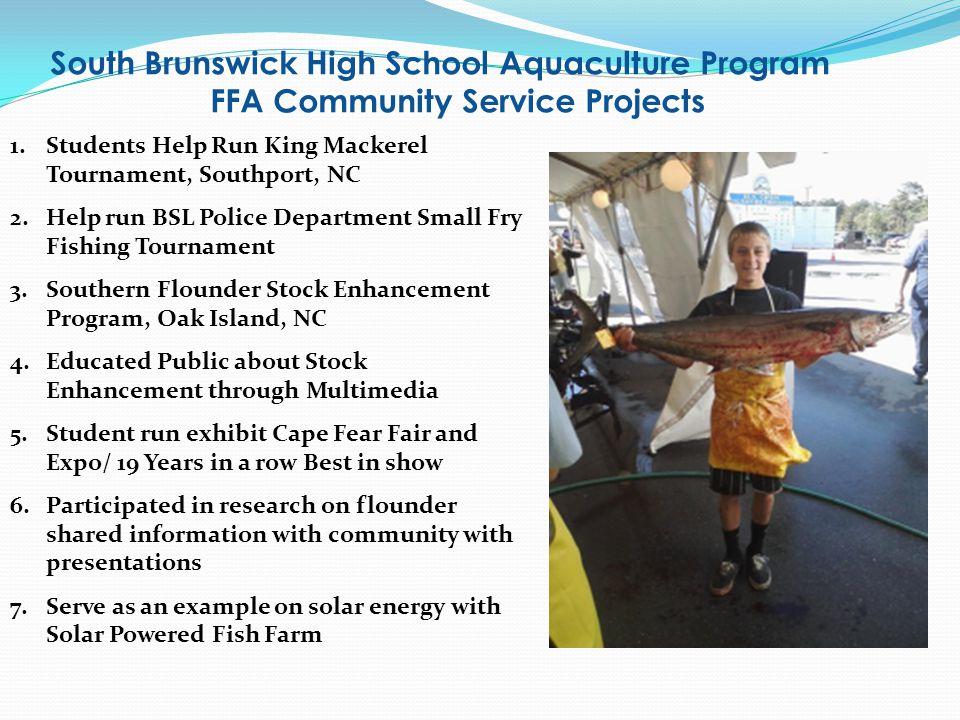 1.Students Help Run King Mackerel Tournament, Southport, NC 2.Help run BSL Police Department Small Fry Fishing Tournament 3.Southern Flounder Stock En