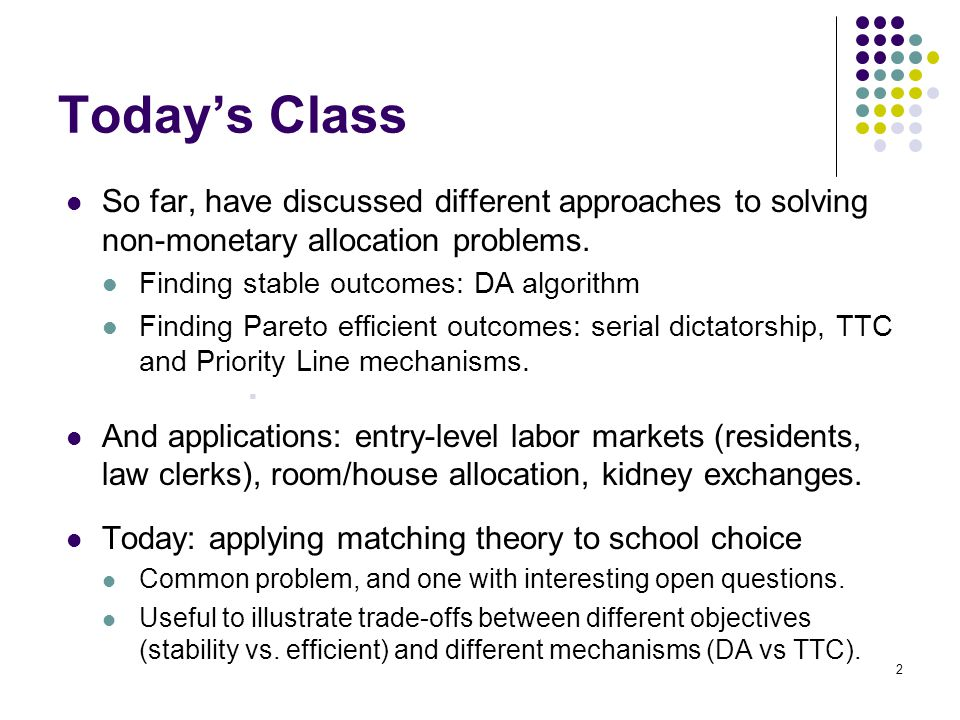 Today's Class So far, have discussed different approaches to solving non-monetary allocation problems.