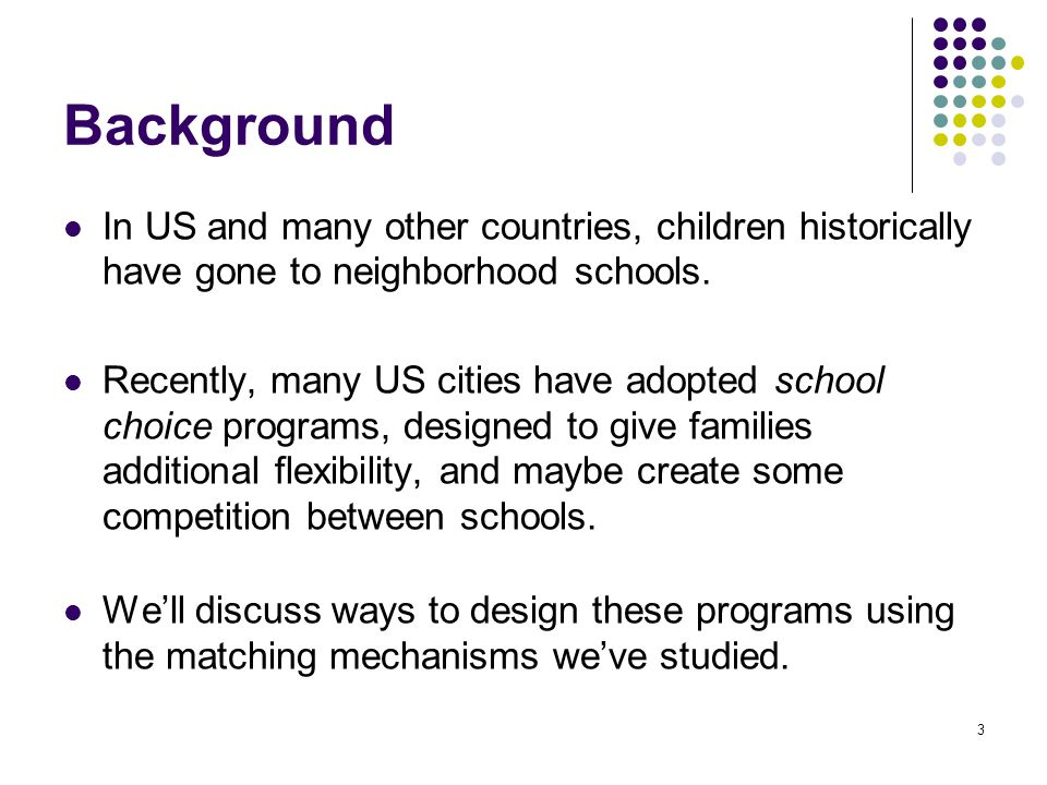 Background In US and many other countries, children historically have gone to neighborhood schools.