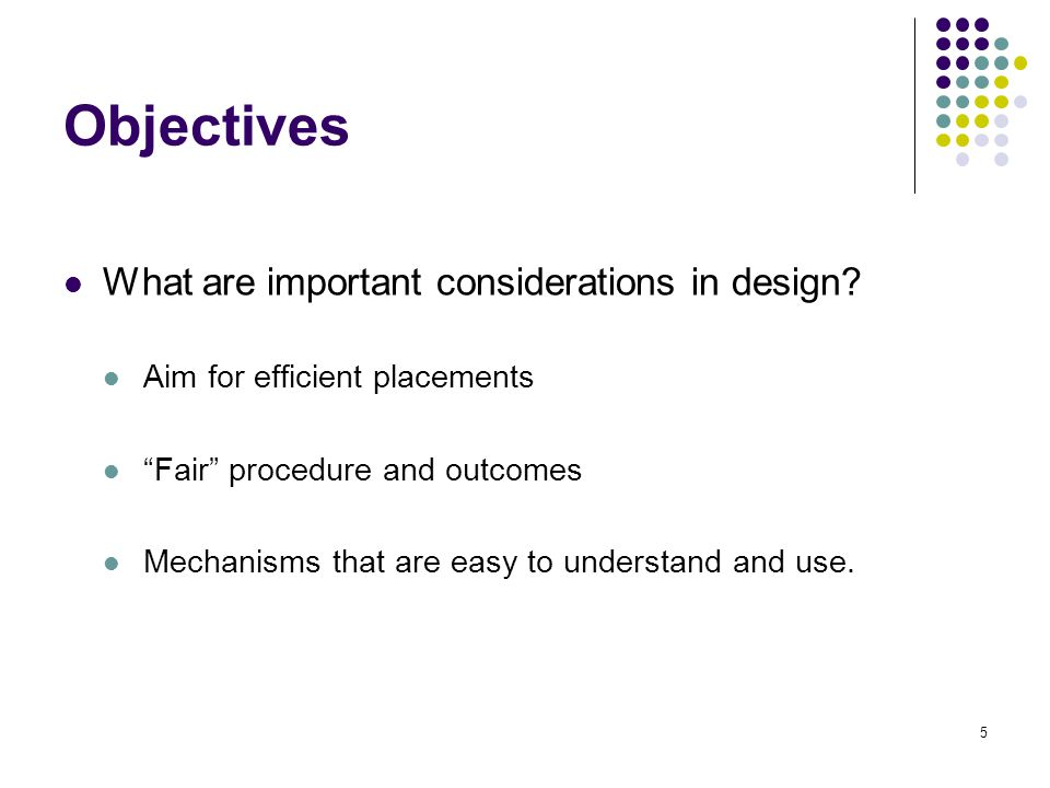 Objectives What are important considerations in design.