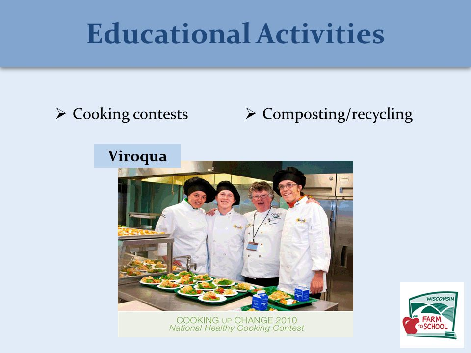  Cooking contests  Composting/recycling Viroqua Educational Activities