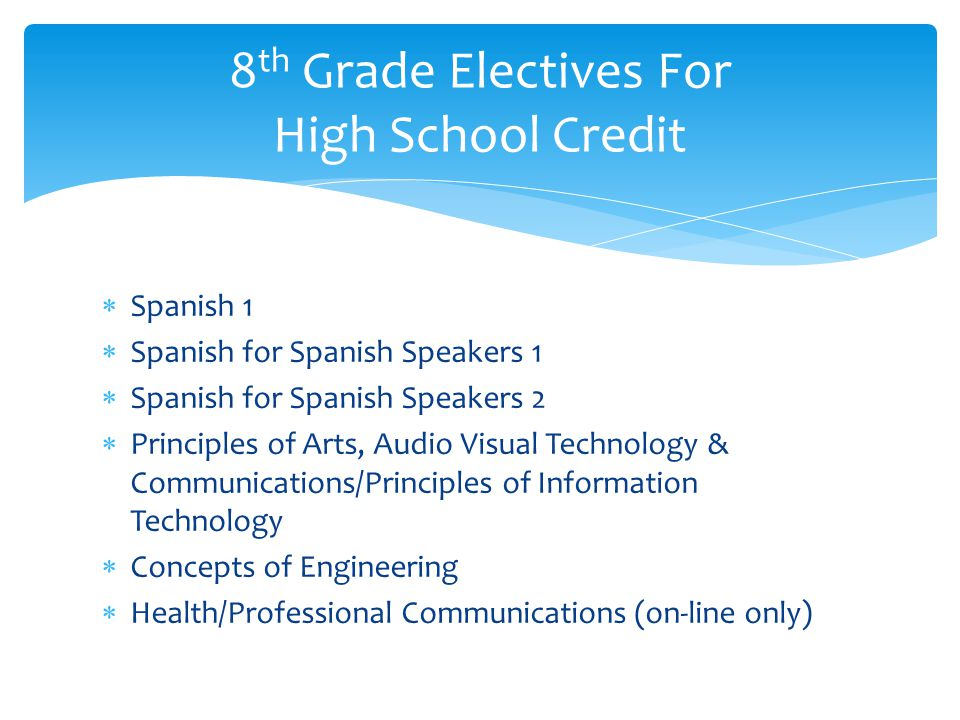  Spanish 1  Spanish for Spanish Speakers 1  Spanish for Spanish Speakers 2  Principles of Arts, Audio Visual Technology & Communications/Principle