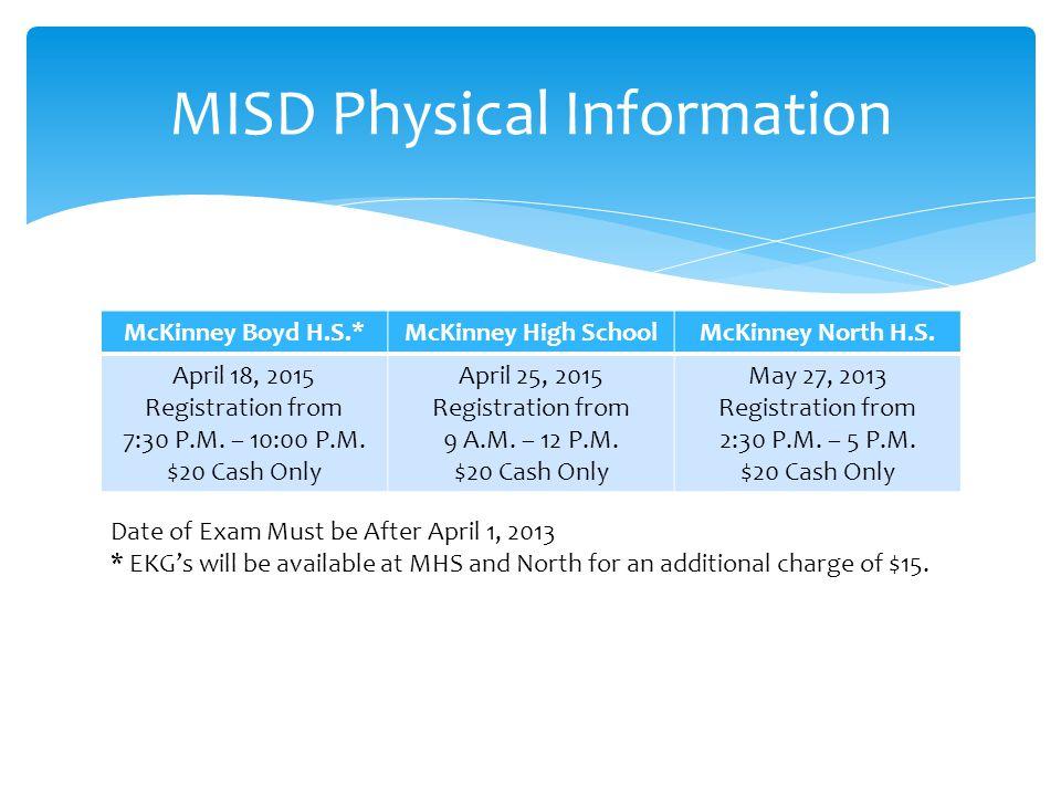 McKinney Boyd H.S.*McKinney High SchoolMcKinney North H.S. April 18, 2015 Registration from 7:30 P.M. – 10:00 P.M. $20 Cash Only April 25, 2015 Regist