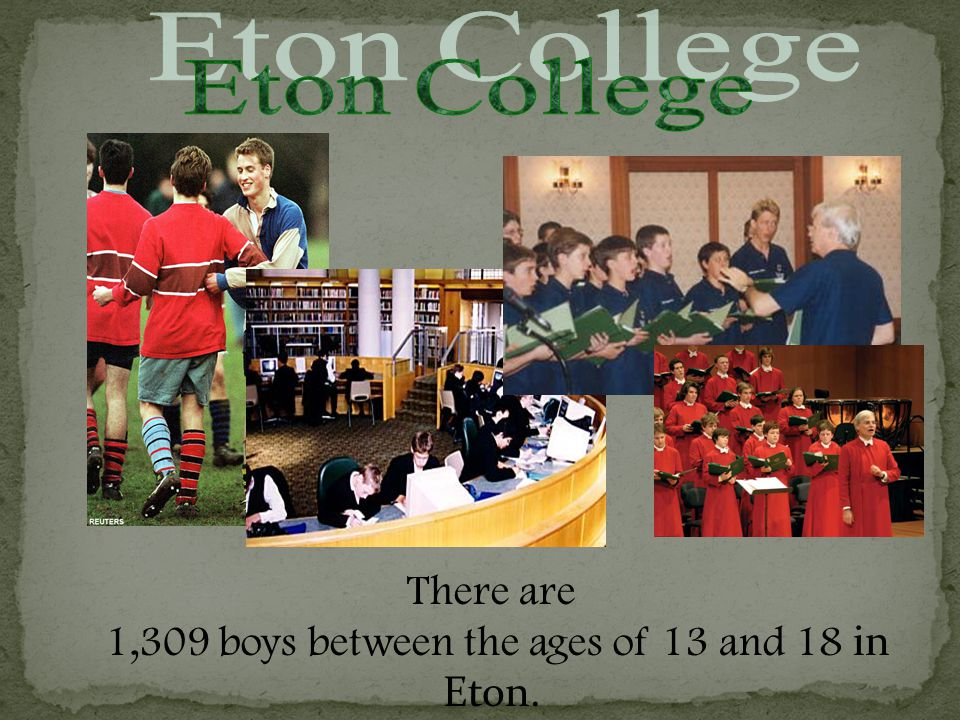 There are 1,309 boys between the ages of 13 and 18 in Eton.