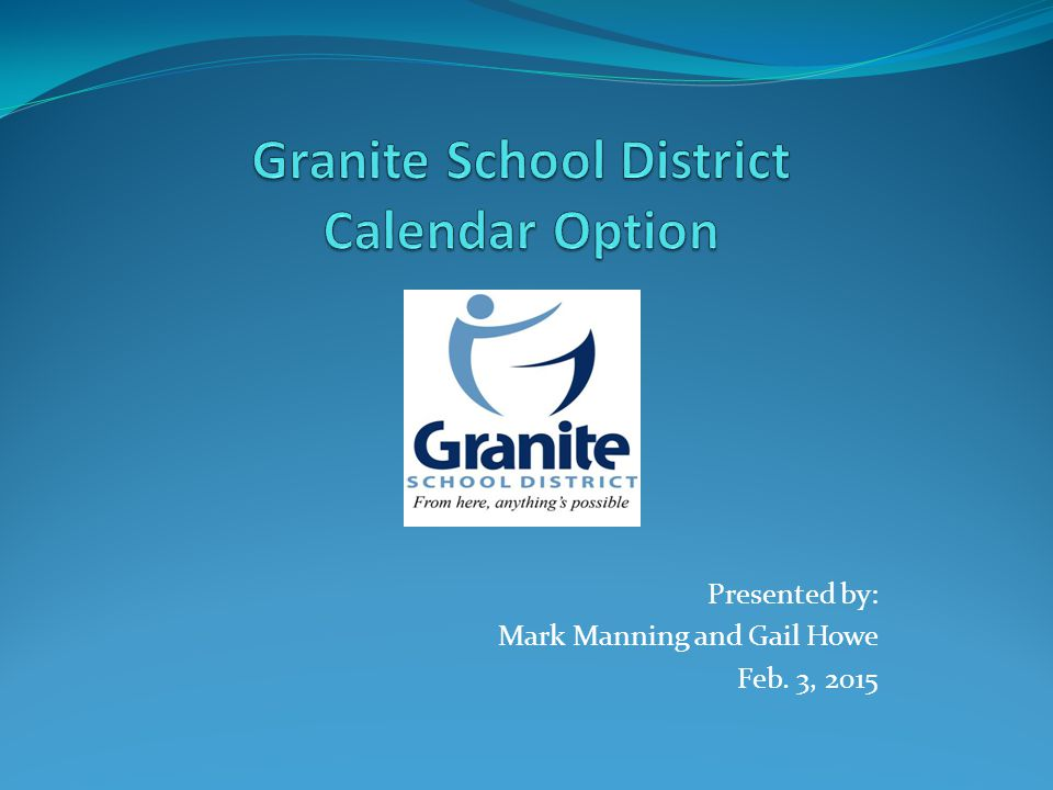 Calendar Committee The Calendar Committee consisted of representatives from: Administration Classified District Office GEA Parents PTA Teachers Transportation