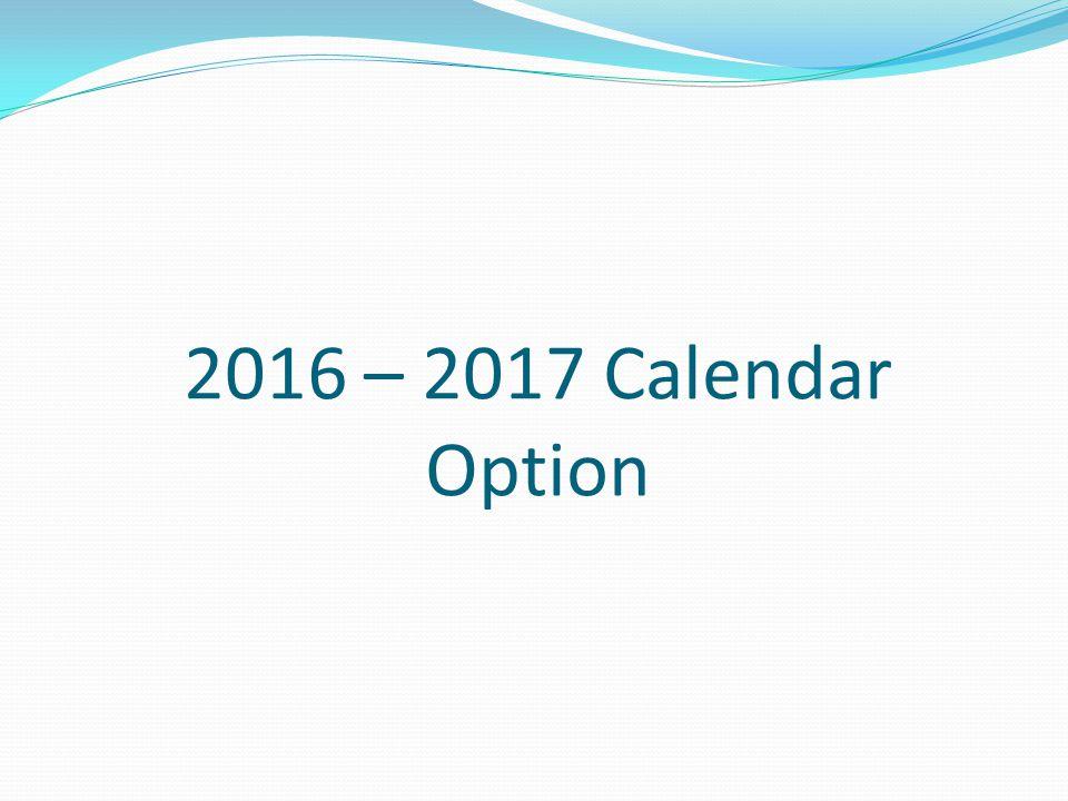 2016 – 2017 Calendar Option