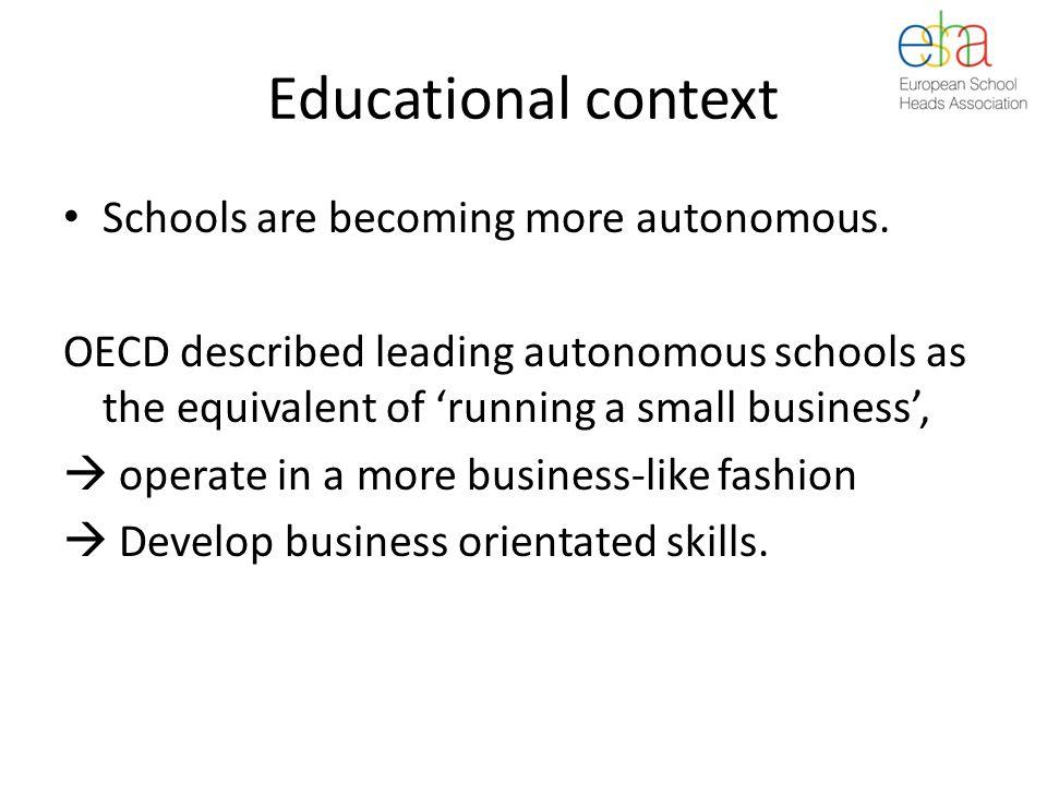 Educational context Schools are becoming more autonomous.