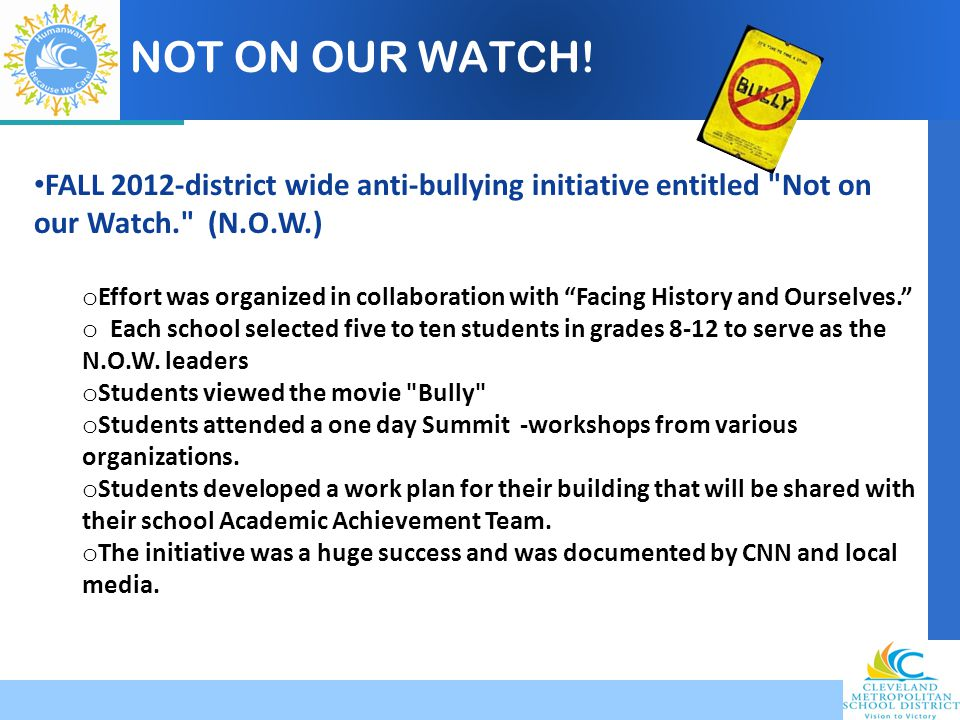 Company LOGO NOT ON OUR WATCH! FALL 2012-district wide anti-bullying initiative entitled