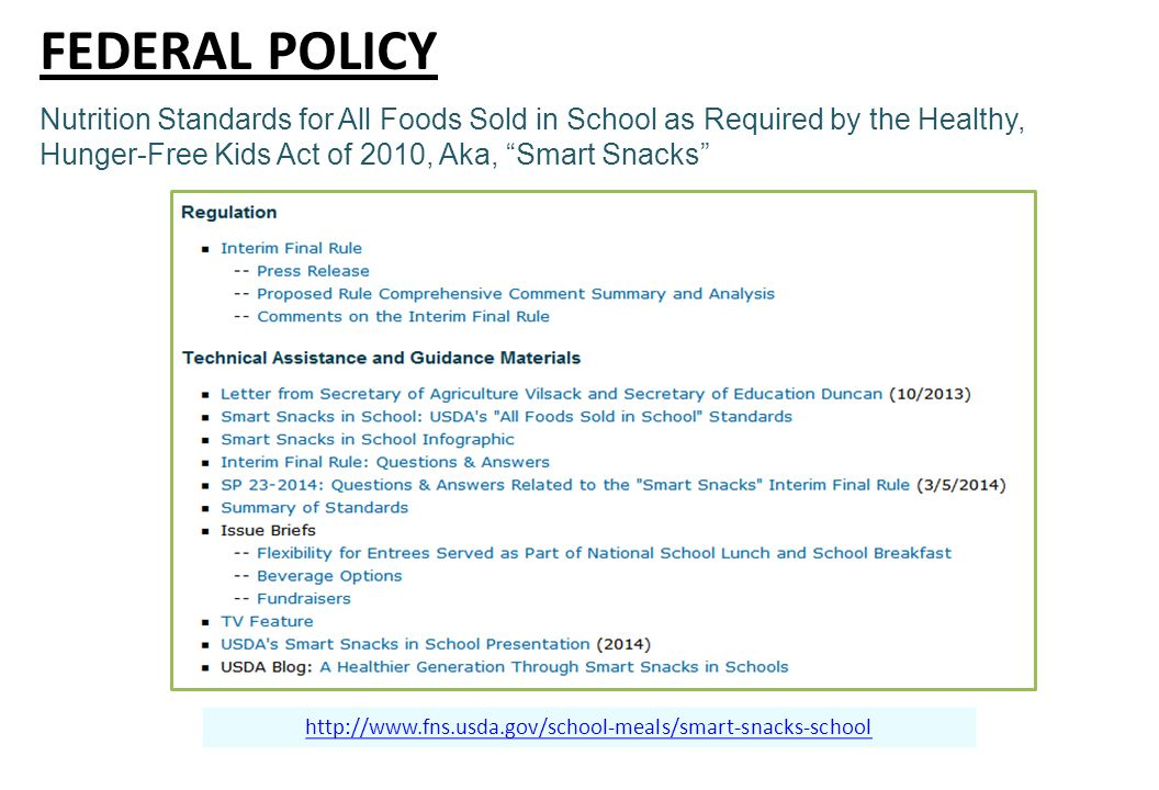 Nutrition Standards for All Foods Sold in School as Required by the Healthy, Hunger-Free Kids Act of 2010, Aka, Smart Snacks FEDERAL POLICY