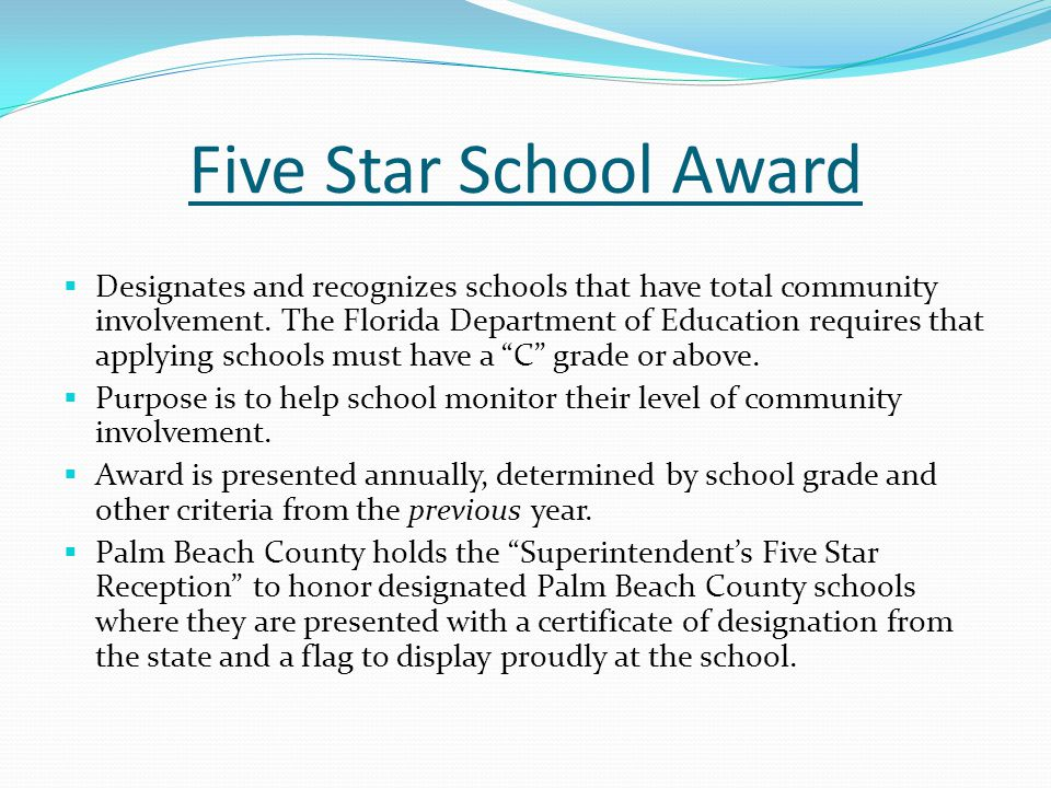 Five Star School Award  Designates and recognizes schools that have total community involvement. The Florida Department of Education requires that ap