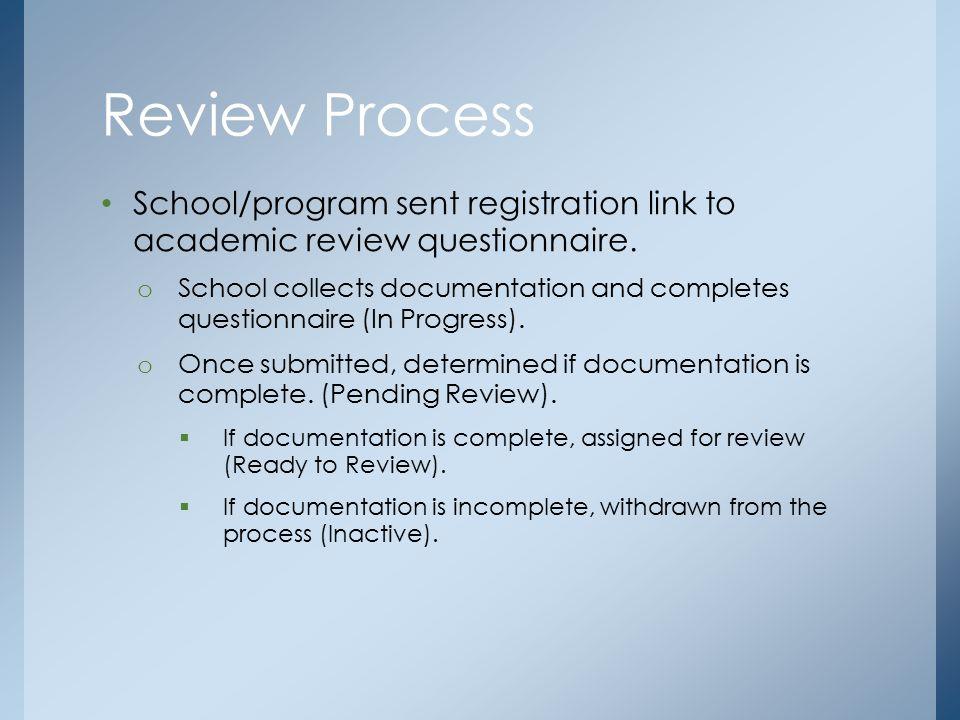 School/program sent registration link to academic review questionnaire.