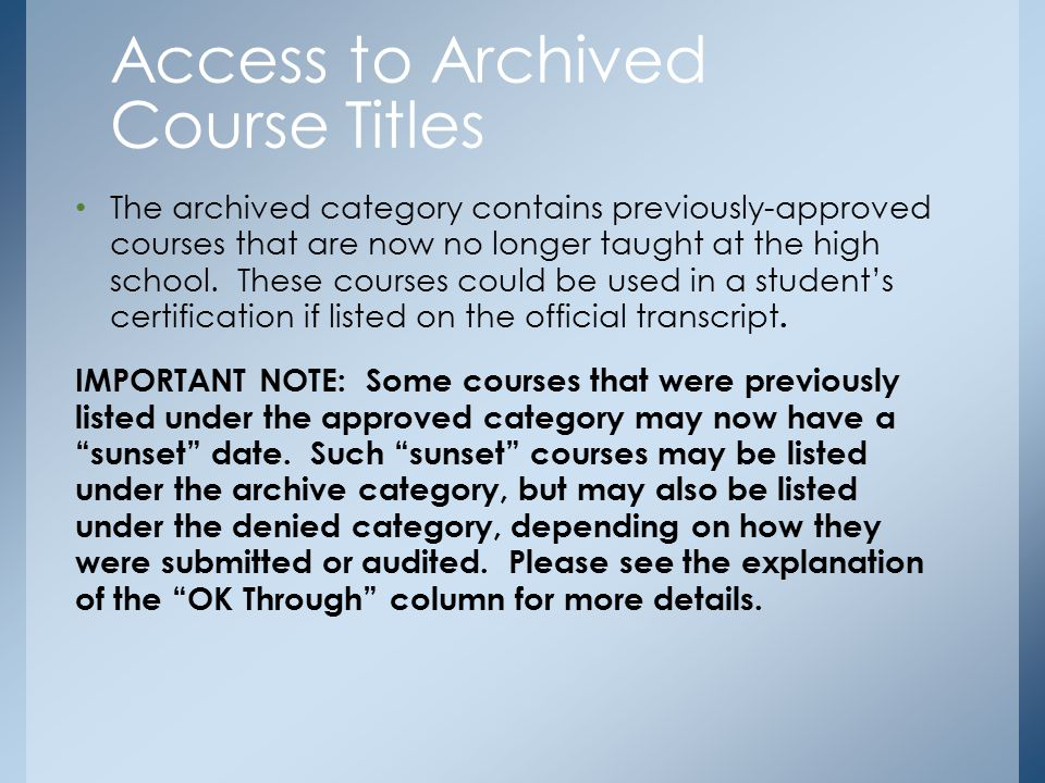The archived category contains previously-approved courses that are now no longer taught at the high school.