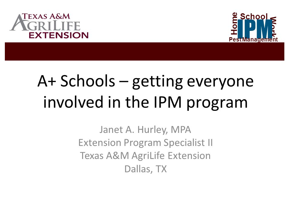 A+ Schools – getting everyone involved in the IPM program Janet A.