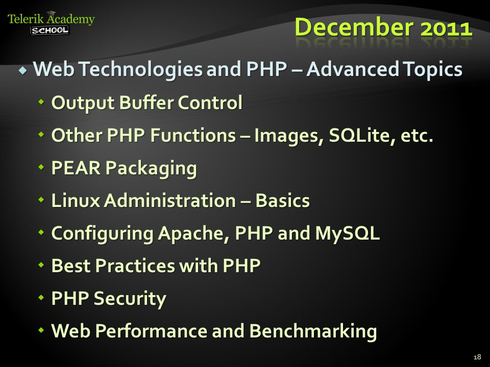  Web Technologies and PHP – Advanced Topics  Output Buffer Control  Other PHP Functions – Images, SQLite, etc.