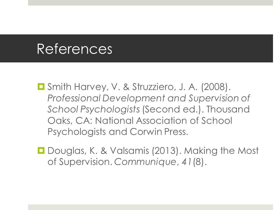 References  Smith Harvey, V.& Struzziero, J. A. (2008).