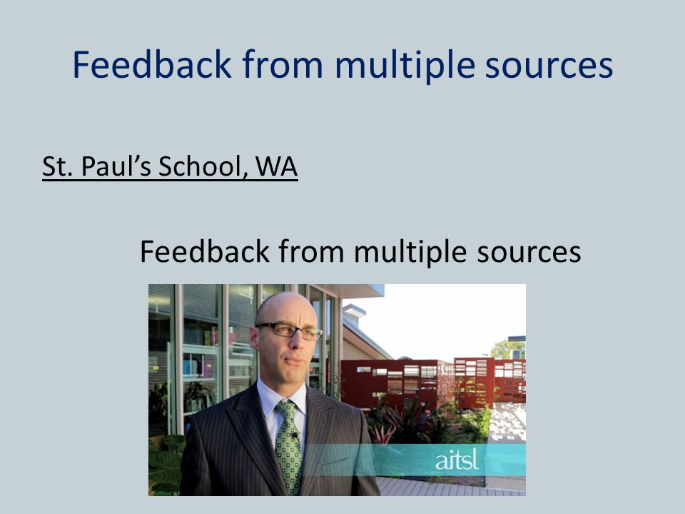 Feedback from multiple sources St. Paul's School, WA Feedback from multiple sources