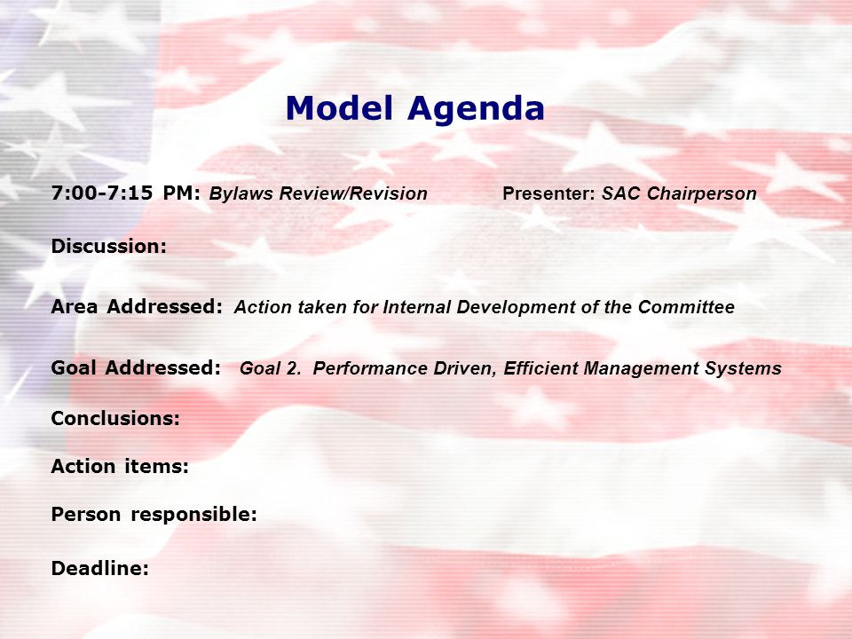 7:00-7:15 PM: Bylaws Review/Revision Presenter: SAC Chairperson Discussion: Area Addressed: Action taken for Internal Development of the Committee Goal Addressed: Goal 2.