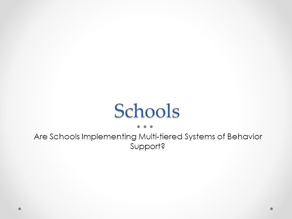 Schools Are Schools Implementing Multi-tiered Systems of Behavior Support?