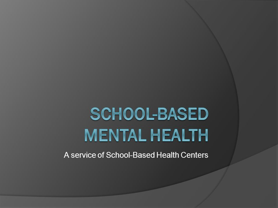 A service of School-Based Health Centers