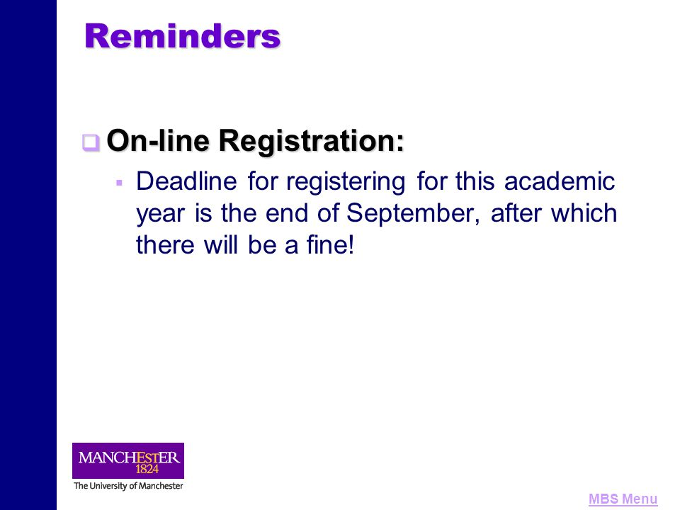 MBS MenuReminders  On-line Registration:   Deadline for registering for this academic year is the end of September, after which there will be a fin