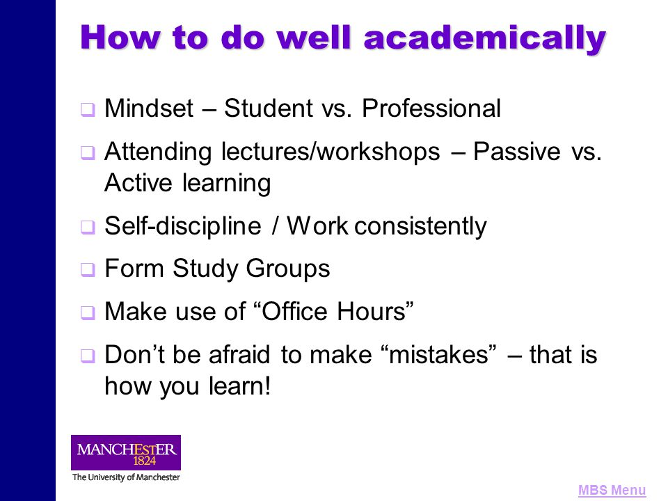 MBS Menu How to do well academically   Mindset – Student vs.