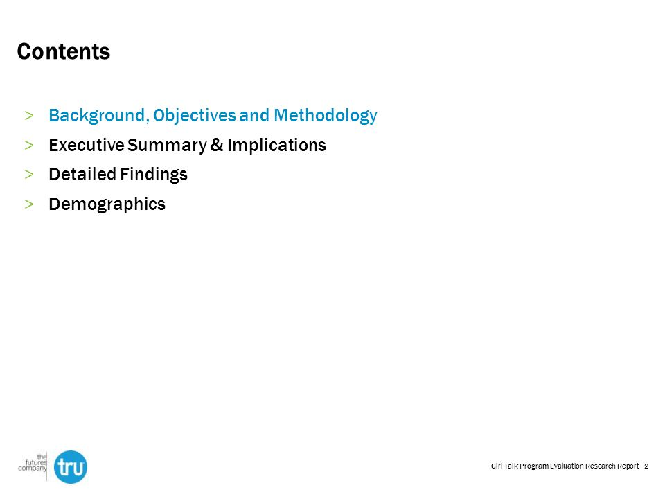 2 Contents >Background, Objectives and Methodology >Executive Summary & Implications >Detailed Findings >Demographics