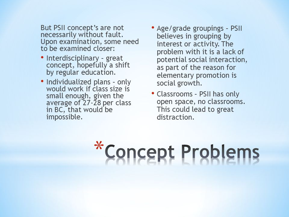 But PSII concept's are not necessarily without fault.
