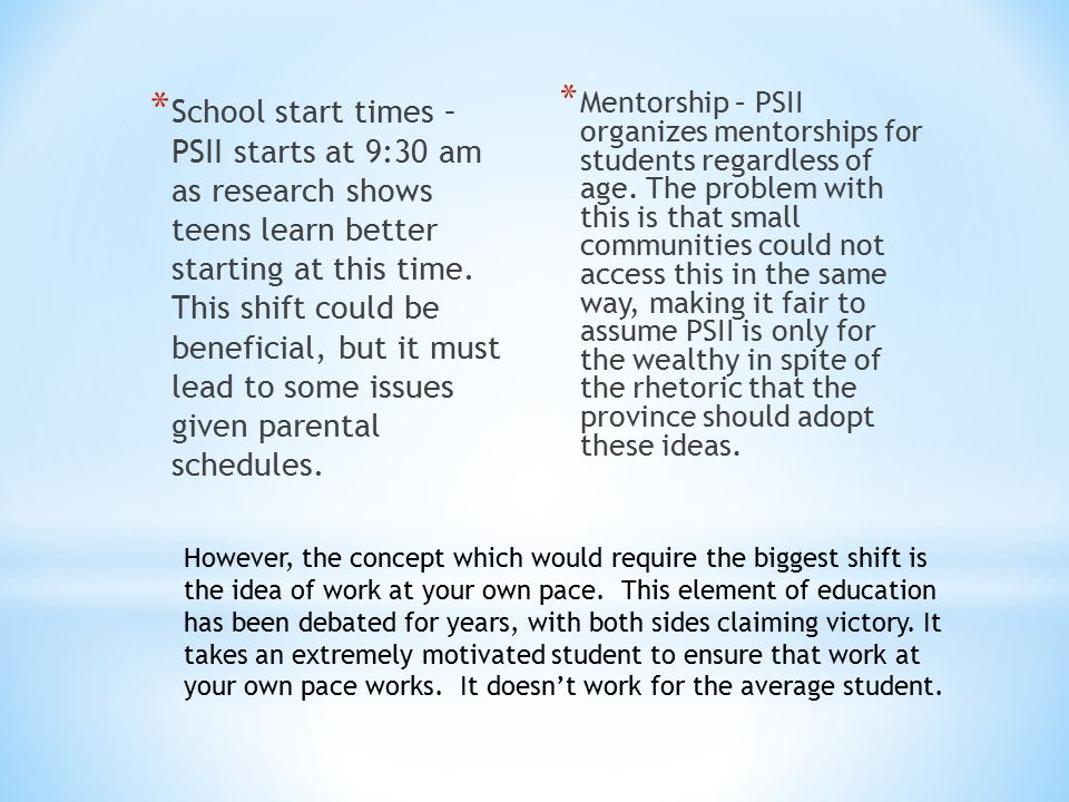 * School start times – PSII starts at 9:30 am as research shows teens learn better starting at this time.