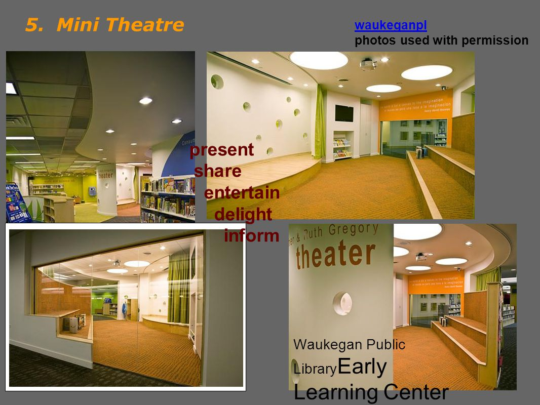 5b Mini Theatre (cont) present share entertain delight inform by PlayfulLibrarianPlayfulLibrarian Story corner Could double as an area for exhibits.