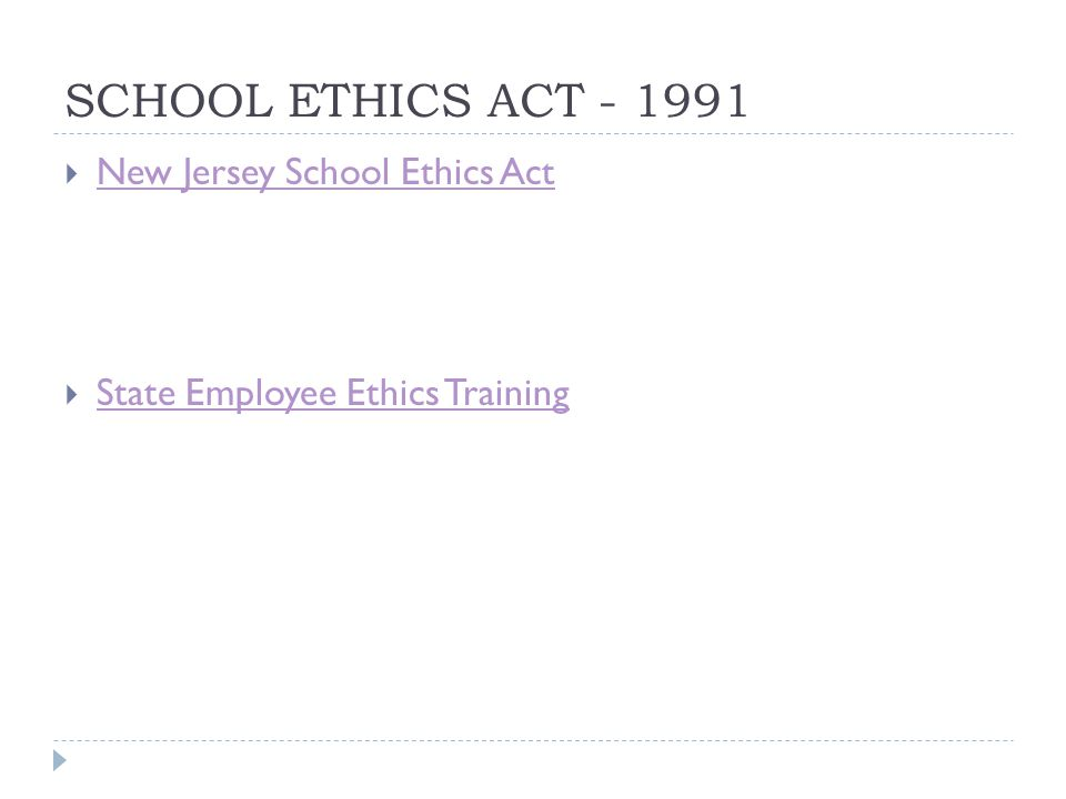 SCHOOL ETHICS ACT - 1991  New Jersey School Ethics Act New Jersey School Ethics Act  State Employee Ethics Training State Employee Ethics Training