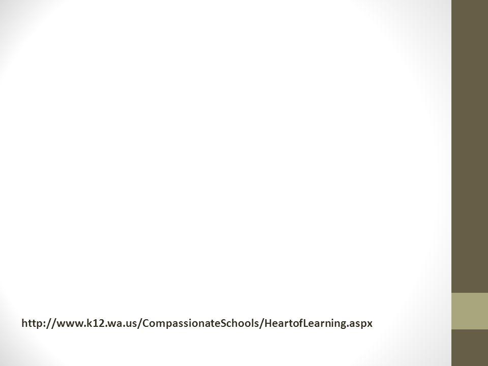 http://www.k12.wa.us/CompassionateSchools/HeartofLearning.aspx
