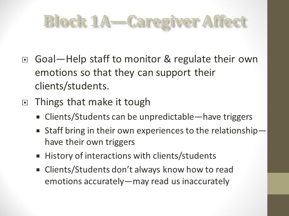  Goal—Help staff to monitor & regulate their own emotions so that they can support their clients/students.