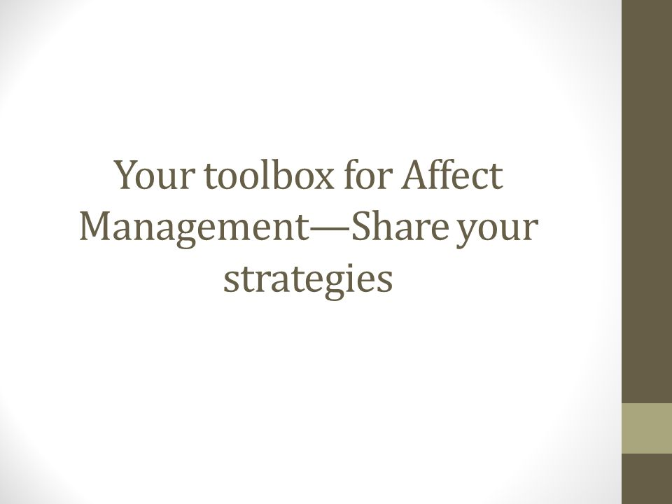 Your toolbox for Affect Management—Share your strategies