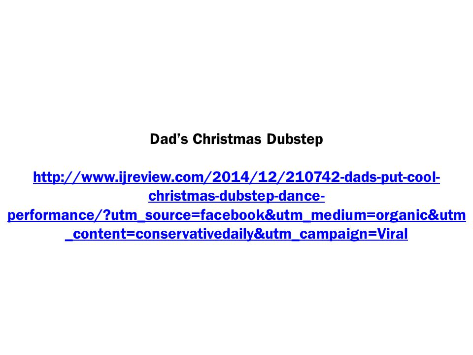 Dad's Christmas Dubstep http://www.ijreview.com/2014/12/210742-dads-put-cool- christmas-dubstep-dance- performance/?utm_source=facebook&utm_medium=organic&utm _content=conservativedaily&utm_campaign=Viral