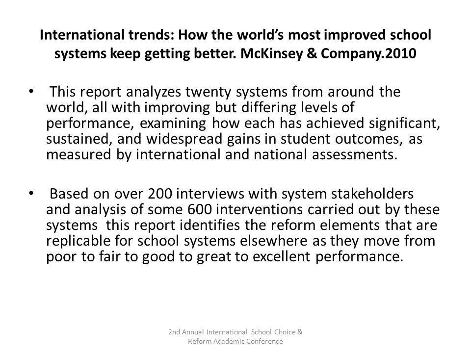 International trends: How the world's most improved school systems keep getting better. McKinsey & Company.2010 This report analyzes twenty systems fr