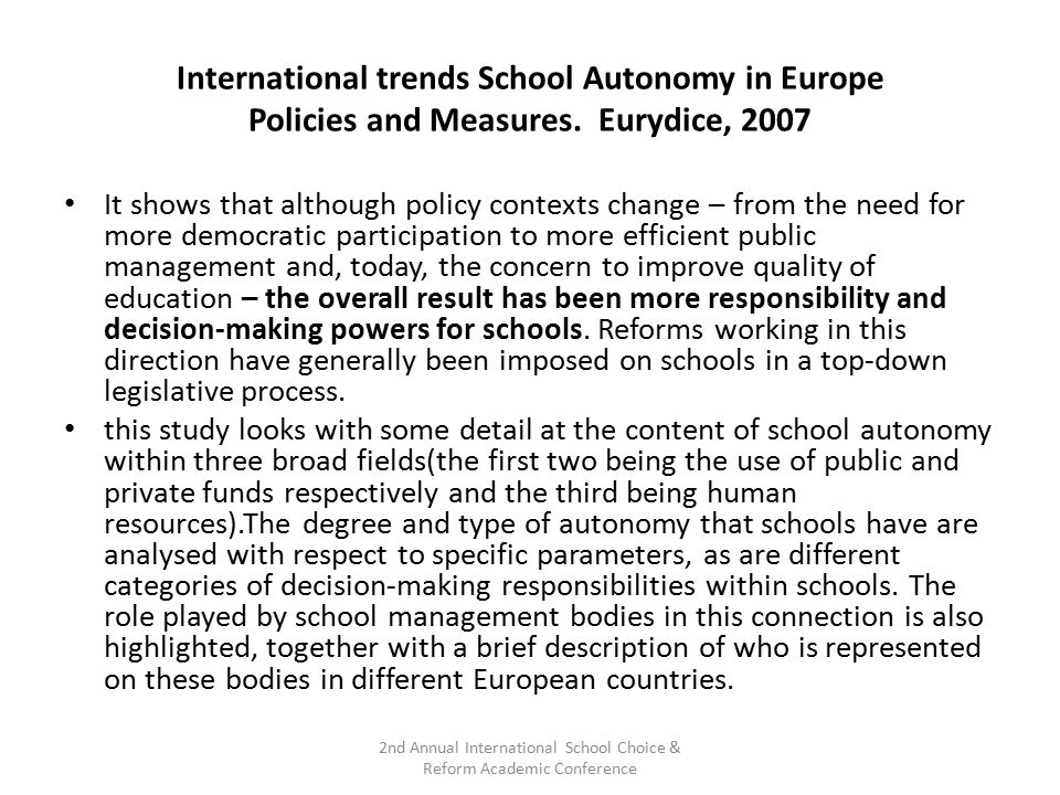 International trends School Autonomy in Europe Policies and Measures. Eurydice, 2007 It shows that although policy contexts change – from the need for