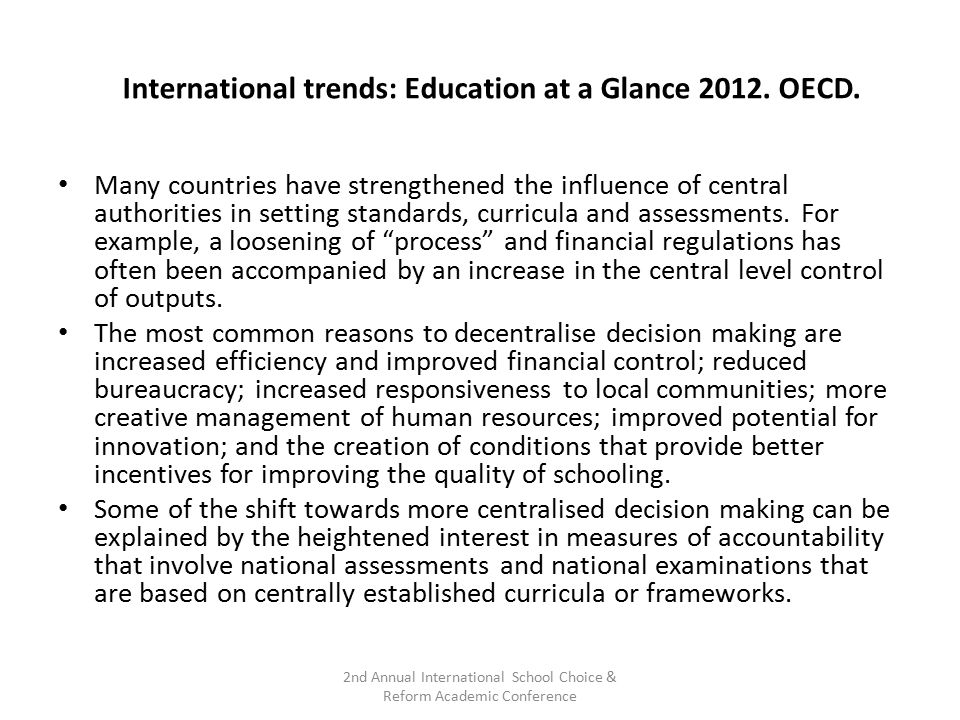 International trends: Education at a Glance 2012. OECD. Many countries have strengthened the influence of central authorities in setting standards, cu