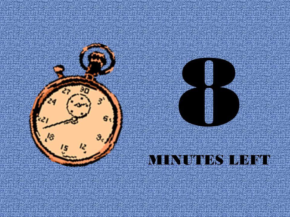 9 MINUTES LEFT