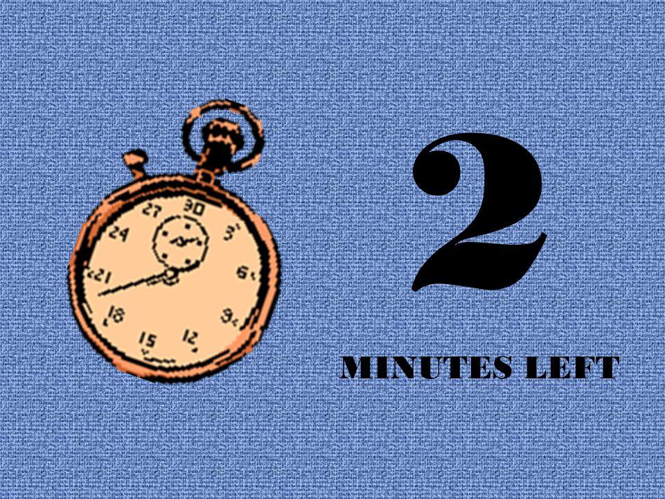 3 MINUTES LEFT