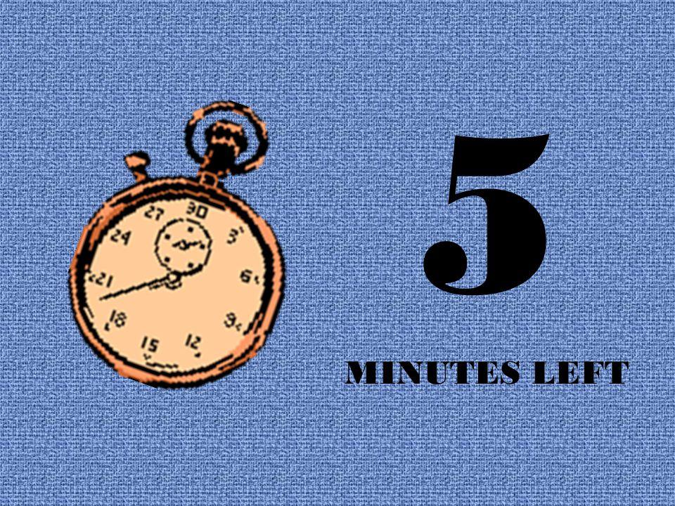 6 MINUTES LEFT