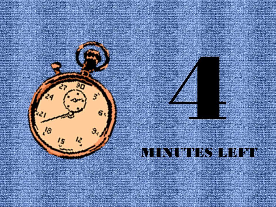 5 MINUTES LEFT