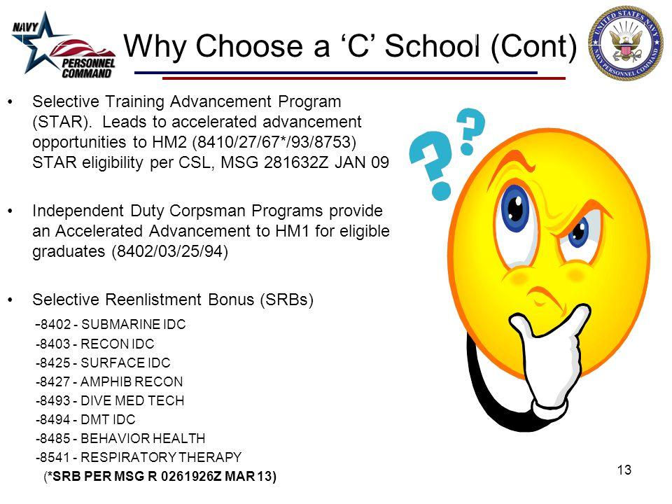 Why Choose a 'C' School (Cont) Selective Training Advancement Program (STAR).