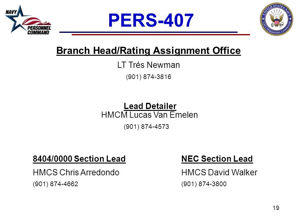 Branch Head/Rating Assignment Office LT Trés Newman (901) 874-3816 Lead Detailer HMCM Lucas Van Emelen (901) 874-4573 8404/0000 Section LeadNEC Section Lead HMCS Chris ArredondoHMCS David Walker (901) 874-4662(901) 874-3800 19