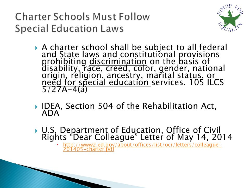  A charter school shall be subject to all federal and State laws and constitutional provisions prohibiting discrimination on the basis of disability, race, creed, color, gender, national origin, religion, ancestry, marital status, or need for special education services.