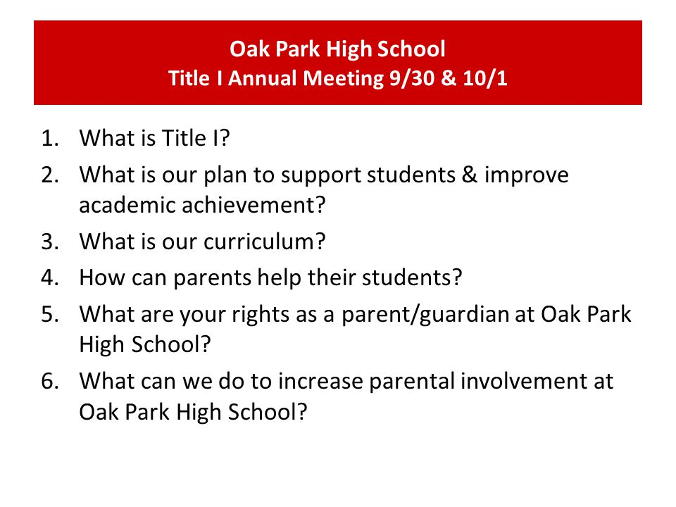 Oak Park High School Title I Annual Meeting 9/30 & 10/1 1.What is Title I.